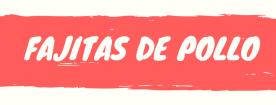 FAJITAS DE POLLO